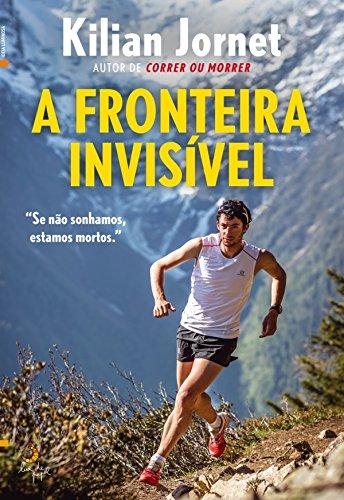 A Fronteira Invisível (Portuguese Edition) eBook: Kilian Jornet ...