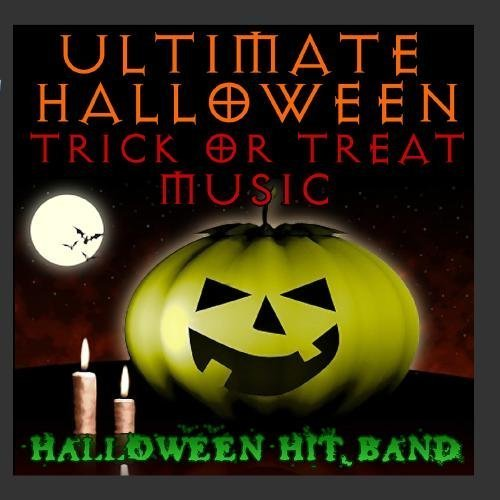 (Ultimate Halloween Trick or Treat Music by Halloween Hit Band)