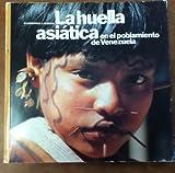 La huella asiática en el poblamiento de Venezuela (Cuadernos Lagoven)