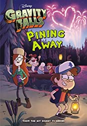 Gravity Falls Pining Away (Gravity Falls Chapter Book) by Disney Book Group (2014-07-22)