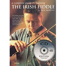 A Complete Guide to Learning the Irish Fiddle (mit CD)