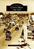 Costa Mesa: 1940-2003 (Images of America) (English Edition)