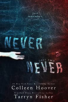 Never Never: Part Two of Three by [Hoover, Colleen, Fisher, Tarryn]
