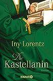 Die Kastellanin. Roman (Die Wanderhuren-Reihe, Band 2) - Iny Lorentz