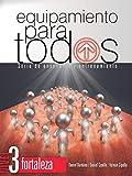 Equipamiento para todos - Nivel 3: Serie de enseñanza y entrenamiento (Spanish Edition)