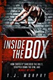 Image de Inside the Box: How CrossFit ® Shredded the Rules, Stripped Down the Gym, and R