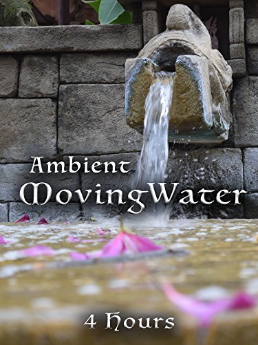 Ambient Moving Water - 4 hours