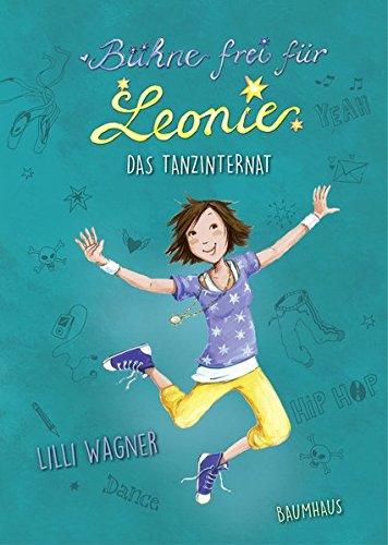 Bühne frei für Leonie - Das Tanzinternat: Band 1 (Girl Lilli)