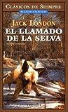 El Llamado De La Selva / The Call of the Wild (Clasicos De Siempre / Forever Classics) (Spanish Edition) by Cristina Viturro (2005-04-30)