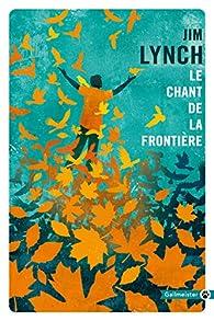 Le chant de la frontière par Jim Lynch