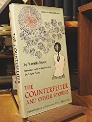 Yasushi Inoue. The Counterfeiter and other stories : . Translated, with an introduction by Leon Picon