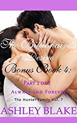 The Billionaire's Desire Bonus Book 4 Part 2 of 2:  Always and Forever (The Hunter Family 7)