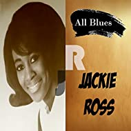 All Blues, Jackie Ross
