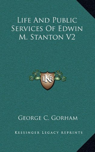 Life and Public Services of Edwin M. Stanton V2