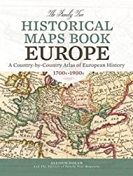 [(The Family Tree Historical Maps Book - Europe : A Country-by-Country Atlas of European History, 1700s-1900s)] [By (author) Allison Dolan] published on (May, 2015)