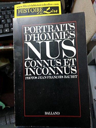 Portraits d'hommes nus connus et inconnus Photos de Jean-François Bauret Balland 1975