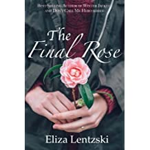 The Final Rose by Eliza Lentzski (2016-07-03)