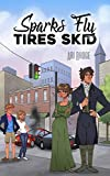 Sparks Fly, Tires Skid: A Modern Pride and Prejudice Variation Romantic Comedy (English Edition)