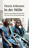 In der Hölle: Blicke in den Abgrund der Welt - Denis Johnson