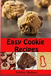 Easy Cookie Recipes: Favorite Homemade Cookies and Bars Recipes (Bakery Cooking Series) (Volume 3) by Debbie Madson (2014-03-28)