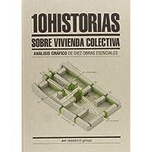 10 historias sobre vivienda colectiva: análisis gráfico de diez obras esenciales por a+t Research Group