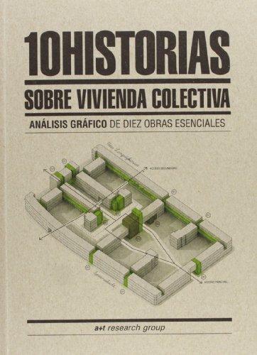 10 historias sobre vivienda colectiva: análisis gráfico de diez obras esenciales por a+t Research Group por Aurora Fernández Per