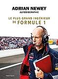 Adrian Newey, autobiographie: Le plus grand ingénieur de Formule 1