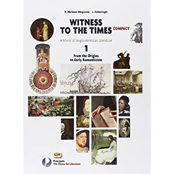Witness To The Times Compact. Con Espansione Online. Per Le Scuole Superiori: 1