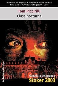 Clase Nocturna par Tom Piccirilli
