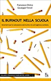 Il burnout nella scuola. Strumenti per la valutazione del rischio e la sorveglianza sanitaria