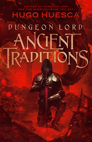 Dungeon Lord: Ancient Traditions (The Wraith's Haunt - A litRPG series Book 4) (English Edition)