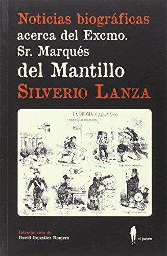 Noticias biográficas acerca del Excmo. Sr. Marqués del Mantillo (El paseo central)