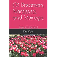 Of Dreamers, Narcissists, and Vairagis: One for the soul