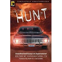In the Hunt: Unauthorized Essays on Supernatural (Smart Pop)