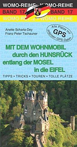 Preisvergleich Produktbild Mit dem Wohnmobil durch den Hunsrück entlang der Mosel in die Eifel (Womo-Reihe)