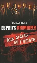 ESPRITS CRIMINELS T1 AUX ORDRES DE L'OMBRE