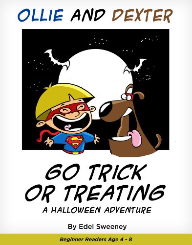 Children's Book: ''Ollie and Dexter Go Trick or Treating''  (Beginner Reading for kids 4-8) (The Adventures of Ollie and Dexter. Book 2) (English Edition)