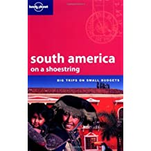 Lonely Planet South America on a Shoestring by Danny Palmerlee (2004-03-02)