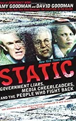 Static: Government Liars, Media Cheerleaders, and the People Who Fight Back by Amy Goodman (2007-09-18)
