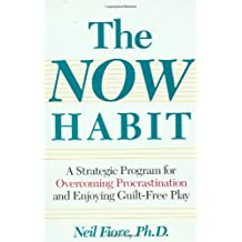 The Now Habit: Strategic Program for Overcoming Procrastination and Enjoying Guilt-free Play by Fiore, Neil (1993) Paperback