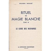 Manassé benjamin - Rituel de magie blanche tome iii. le livre des neuvaines