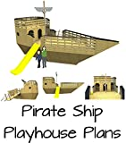 Pirate Ship Playhouse Plans: Step by step illustrated guide for building the 'Paulsplayhouses.com' pirate ship playhouse