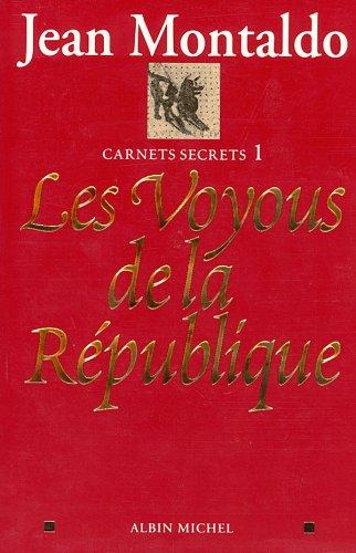 Les Voyous de la République : Carnets secrets 1 (Document Politique) par Jean Montaldo