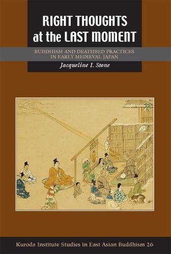 Right Thoughts at the Last Moment (Studies in East Asian Buddhism, Band 26)
