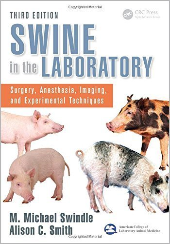 Swine in the Laboratory: Surgery, Anesthesia, Imaging, and Experimental Techniques, Third Edition (2015-10-27)