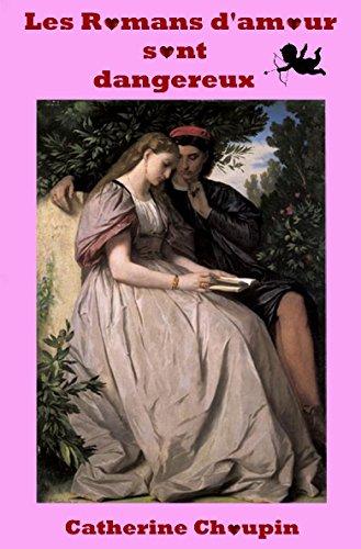 Les romans d'amour sont dangereux par Catherine Choupin