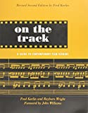 On the Track: A Guide to Contemporary Film Scoring, Second Edition