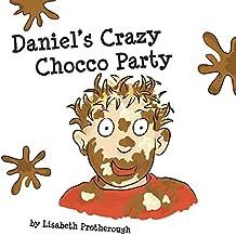 Daniel's Crazy Chocco Party