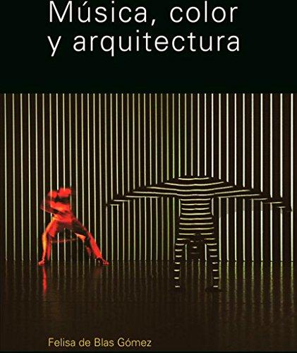 Descargar Libro Libro Musica, color y arquitectura / Music, Color and Architecture de Felisa Blas Gomez