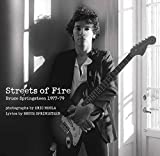 Streets of Fire: Bruce Springsteen in Photographs and Lyrics 1977-1979 by Eric Meola (2012-06-05)